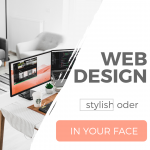 Webdesign: Stylish oder IN YOUR FACE