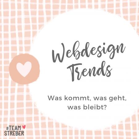 Webdesign Trends: welche Trends und Gestaltungselemente braucht deine Webseite?